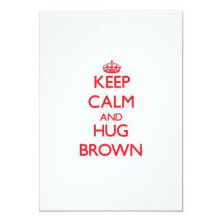 """Mantenga tranquilo y abrazo Brown Invitación 5"""" X 7"""""""