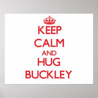 Mantenga tranquilo y abrazo Buckley Posters