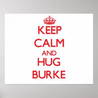 Mantenga tranquilo y abrazo Burke Poster