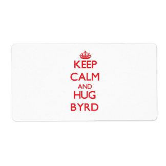 Mantenga tranquilo y abrazo Byrd Etiquetas De Envío