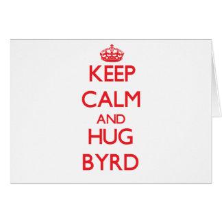 Mantenga tranquilo y abrazo Byrd Felicitación