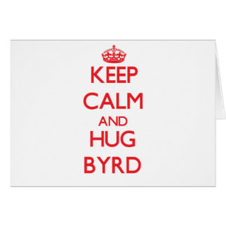 Mantenga tranquilo y abrazo Byrd Tarjetas