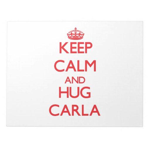 Mantenga tranquilo y abrazo Carla Bloc De Papel