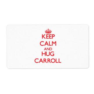 Mantenga tranquilo y abrazo Carroll Etiqueta De Envío