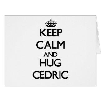 Mantenga tranquilo y abrazo Cedric Felicitacion