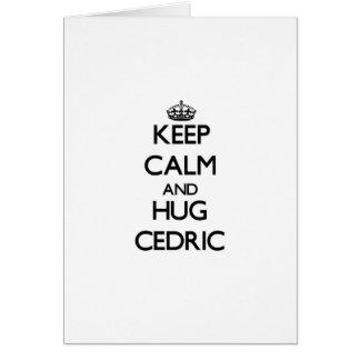 Mantenga tranquilo y abrazo Cedric Tarjetas