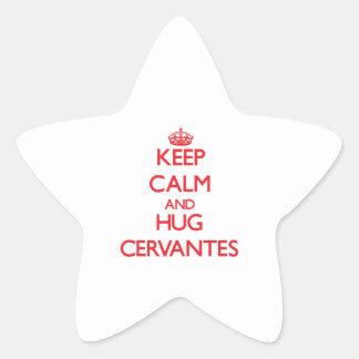 Mantenga tranquilo y abrazo Cervantes Pegatina En Forma De Estrella