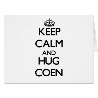 Mantenga tranquilo y abrazo Coen Tarjeta