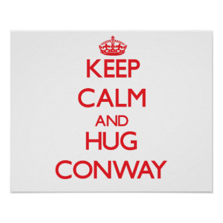 Mantenga tranquilo y abrazo Conway Posters