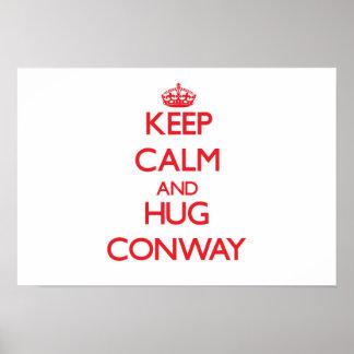 Mantenga tranquilo y abrazo Conway Poster