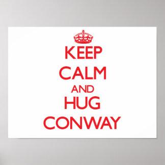 Mantenga tranquilo y abrazo Conway Impresiones