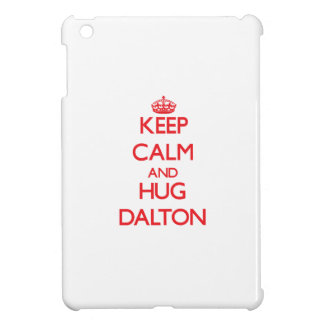 Mantenga tranquilo y abrazo Dalton