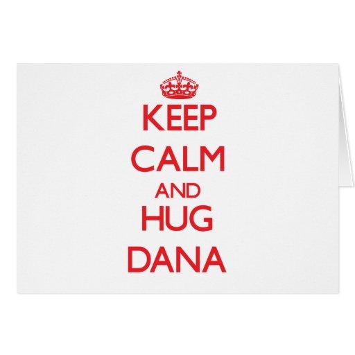 Mantenga tranquilo y abrazo Dana Tarjetón