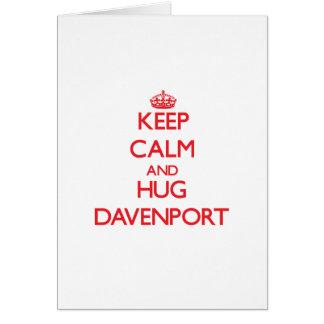 Mantenga tranquilo y abrazo Davenport Tarjetón