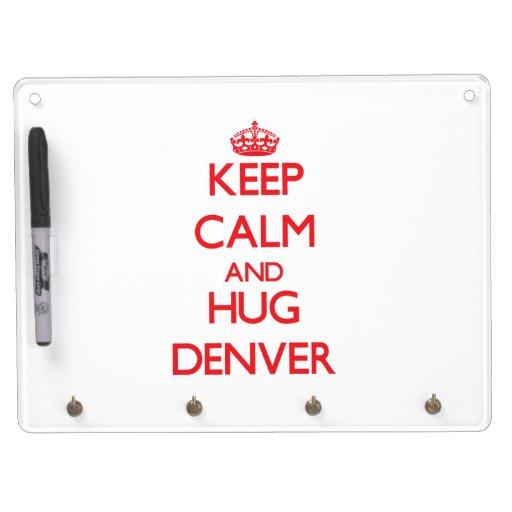Mantenga tranquilo y ABRAZO Denver Tableros Blancos