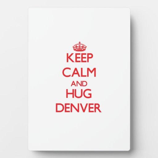 Mantenga tranquilo y ABRAZO Denver Placas Con Fotos