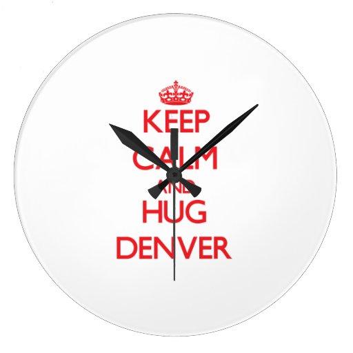 Mantenga tranquilo y ABRAZO Denver Reloj Redondo Grande