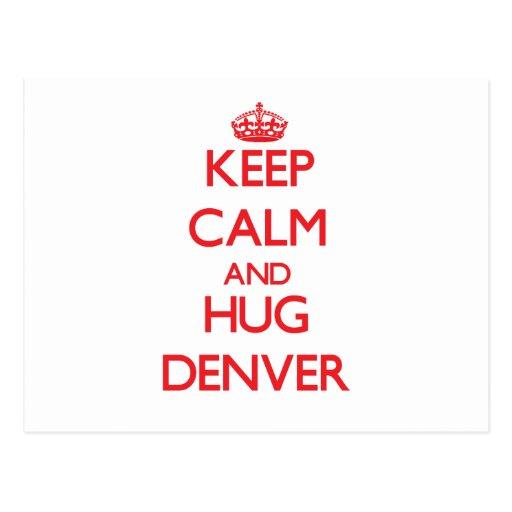 Mantenga tranquilo y ABRAZO Denver Tarjeta Postal