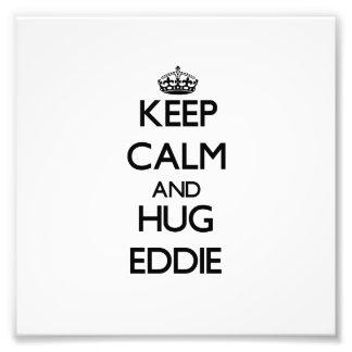 Mantenga tranquilo y abrazo Eddie Fotografias