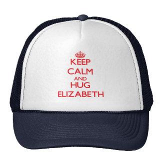 Mantenga tranquilo y abrazo Elizabeth Gorras