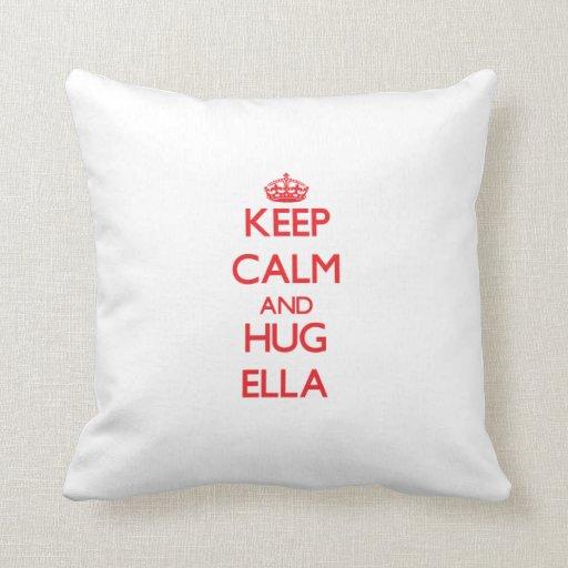 Mantenga tranquilo y abrazo Ella Almohadas