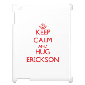 Mantenga tranquilo y abrazo Erickson
