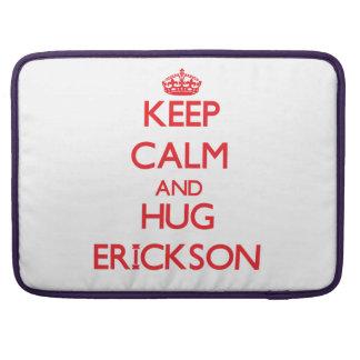 Mantenga tranquilo y abrazo Erickson Fundas Macbook Pro