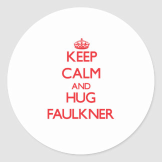 Mantenga tranquilo y abrazo Faulkner Pegatina Redonda