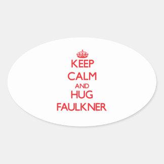 Mantenga tranquilo y abrazo Faulkner Pegatina Ovalada