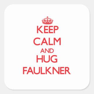 Mantenga tranquilo y abrazo Faulkner Pegatina Cuadrada