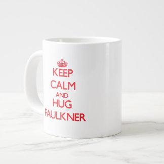 Mantenga tranquilo y abrazo Faulkner Taza Grande