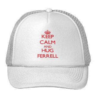 Mantenga tranquilo y abrazo Ferrell Gorra