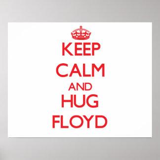 Mantenga tranquilo y abrazo Floyd Impresiones
