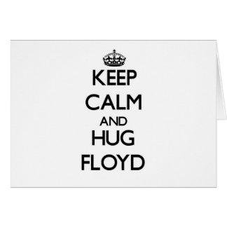 Mantenga tranquilo y abrazo Floyd Tarjetas