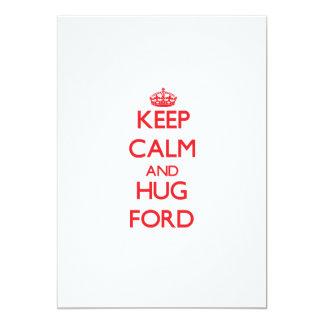 Mantenga tranquilo y abrazo Ford Invitaciones Personalizada