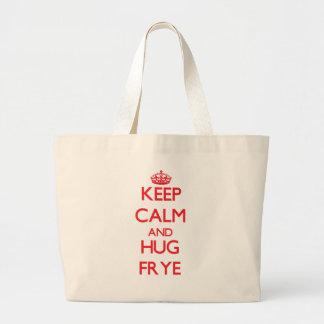 Mantenga tranquilo y abrazo Frye Bolsas Lienzo