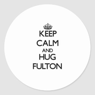 Mantenga tranquilo y abrazo Fulton Pegatinas Redondas
