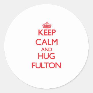 Mantenga tranquilo y abrazo Fulton Pegatina Redonda