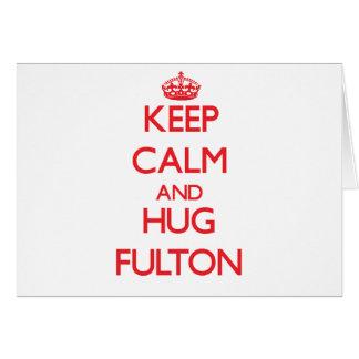Mantenga tranquilo y abrazo Fulton Felicitación