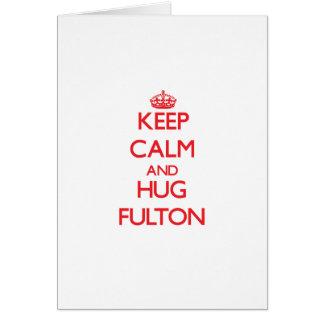 Mantenga tranquilo y abrazo Fulton Tarjeta