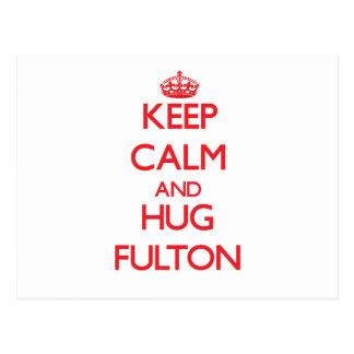 Mantenga tranquilo y abrazo Fulton Postal