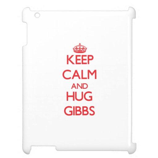 Mantenga tranquilo y abrazo Gibbs