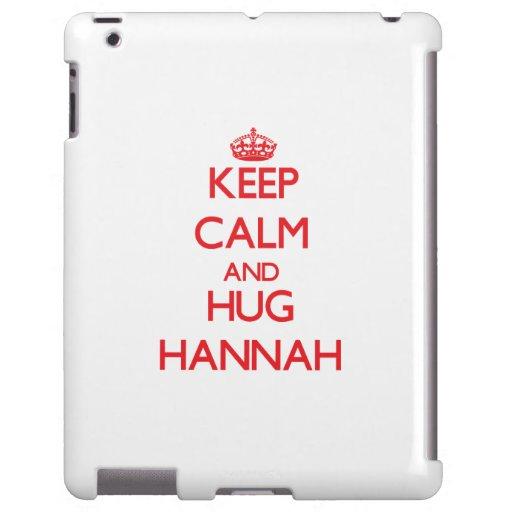 Mantenga tranquilo y abrazo Hannah