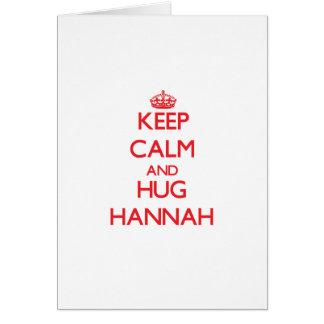 Mantenga tranquilo y abrazo Hannah Felicitacion
