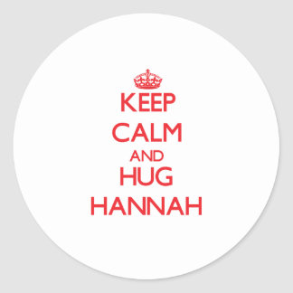 Mantenga tranquilo y abrazo Hannah Pegatina Redonda