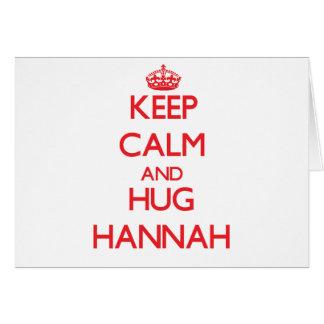Mantenga tranquilo y abrazo Hannah Tarjetón