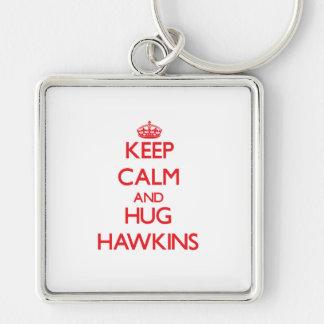 Mantenga tranquilo y abrazo Hawkins Llaveros