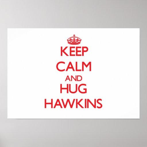 Mantenga tranquilo y abrazo Hawkins Impresiones