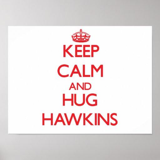 Mantenga tranquilo y abrazo Hawkins Posters