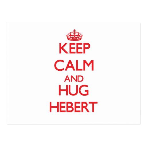 Mantenga tranquilo y abrazo Hebert Tarjeta Postal